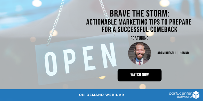 On-Demand Webinar: Brave the Storm: Actionable Marketing Tips to Prepare for a Successful Comeback