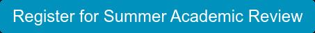 Register for Summer Academic Review