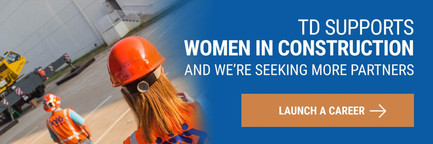 TD Supports Women in Construction And We're Seeking more Partners Launch a Career