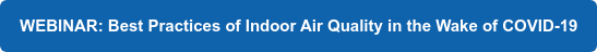 WEBINAR: Best Practices of Indoor Air Quality in the Wake of COVID-19