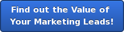 Find out the Value of  Your Marketing Leads!