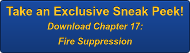 Take an Exclusive Sneak Peek! Download Chapter 17:   Fire Suppression