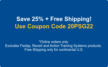 Save 25% on all Public Safety Group products. Use Coupon Code PSG18NFD* *Online orders only thru 12/23/2018 | Excludes Fisdap and Action Training  Systems products.