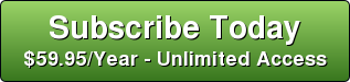 Subscribe Today $59.95/Year - Unlimited Access