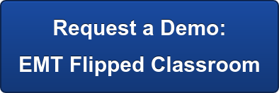 Request a Demo:  EMT Flipped Classroom