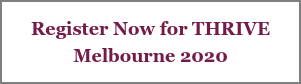 Register Now for THRIVE  Melbourne 2020