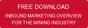FREE DOWNLOAD  INBOUND MARKETING OVERVIEW  FOR THE MINING INDUSTRY