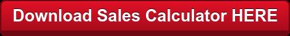 Download Sales Calculator HERE