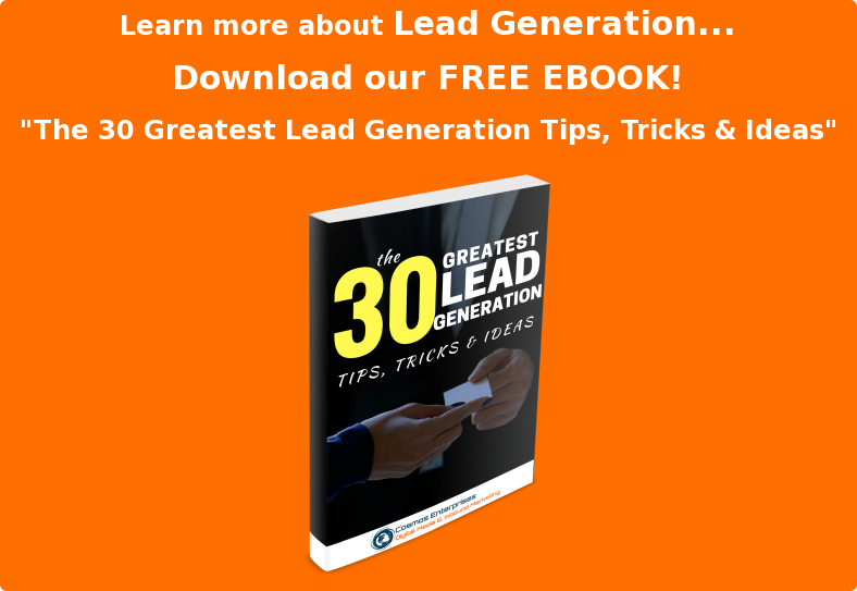 "Learn more about Lead Generation...  Download our FREE EBOOK!  ""The 30 Greatest Lead Generation Tips, Tricks & Ideas"""