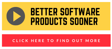 Better Software Products Sooner
