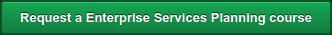 Request a Enterprise Services Planning course