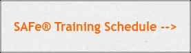 SAFe Training Schedule -->
