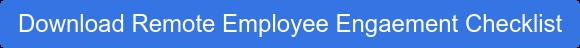 Free Remote Employee Engagement Checklist