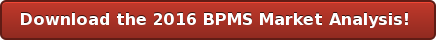 Download the 2016 BPMS Market Analysis!