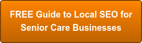 FREE Guide to Local SEO for  Senior Care Businesses