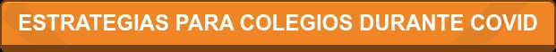 ESTRATEGIAS PARA COLEGIOS DURANTE COVID