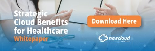 NewCloud Strategic Cloud Benefits for Healthcare Whitepaper