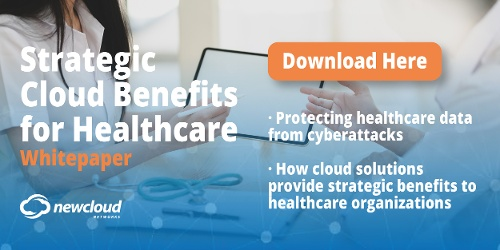 NewCloud Networks Strategic Cloud Benefits for Healthcare Whitepaper