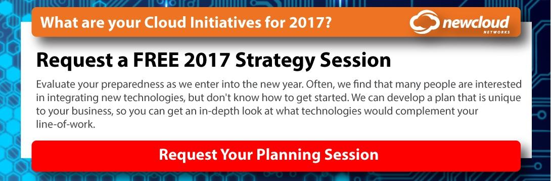 What are your Cloud Initiatives for 2017? Request a Free 2017 Strategy Session. Evaluate your preparedness as we enter into the new year. Often, we find that many people are interested in integrating new technologies, but don't know how to get started. We can develop a plan that is unique to your business, so you can get an in-depth look at what technologies would complement your line-of-work. Request Your Planning Session.