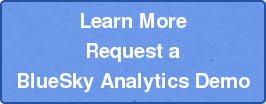 Learn More  Request a BlueSky Analytics Demo