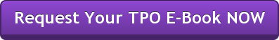 Request Your TPO E-Book NOW