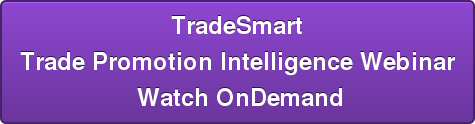 TradeSmart Trade Promotion Intelligence Webinar  Watch OnDemand