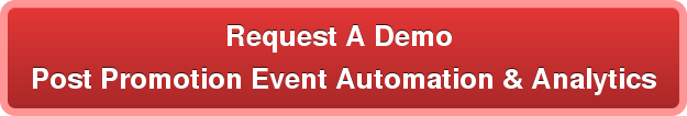 Request A Demo  Post Promotion Event Automation & Analytics