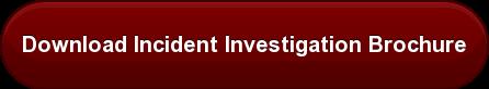 Download Incident Investigation Brochure