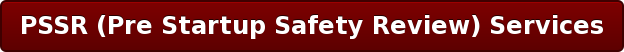 PSSR (Pre Startup Safety Review) Services
