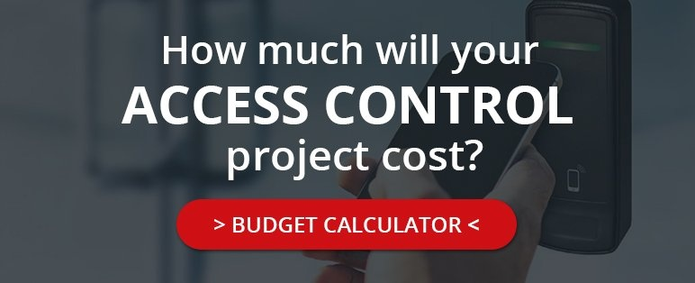 How much will your Access Control project cost? Use the Budget Calculator!