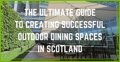 Click here for The Ultimate Guide To Creating Successful Outdoor Dining Spaces In Scotland