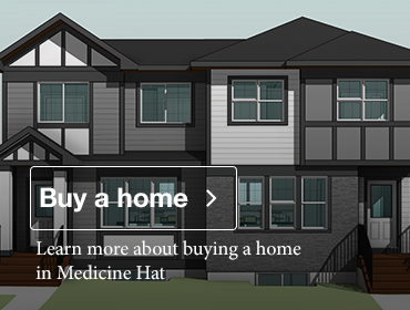 Learn more about buying a home in Medicine Hat