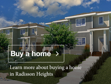 Learn more about buying a home in Radisson Heights