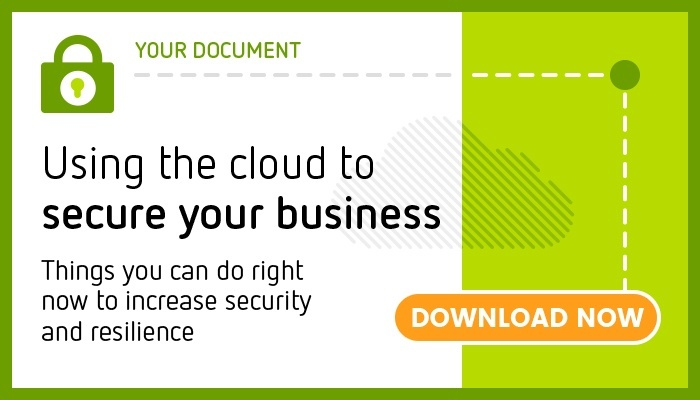 Using the cloud to secure your business