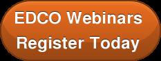 EDCO Webinars Register Today