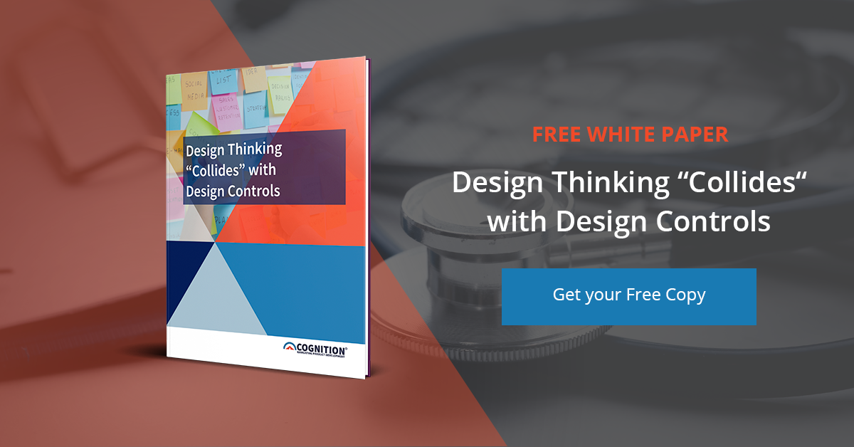 """Download Now: Cognition's White Paper - Design Thinking """"Collides"""" with Design Controls"""