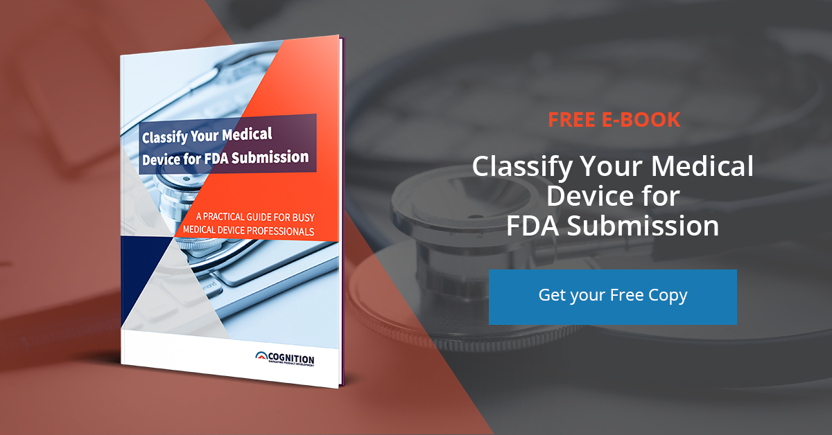 Download Cognition's eBook: Classify Your Medical Device for FDA Submission