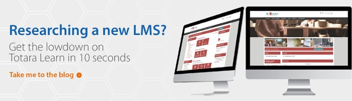 Researching a new LMS? Get the lowdown on Totara Learn in 10 seconds