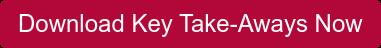 Download Key Take-Aways Now