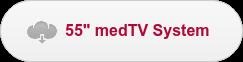 "55"" medTV System"