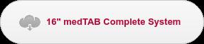 """16"""" medTAB Complete System"""