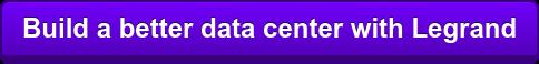 Build a better data center with Legrand
