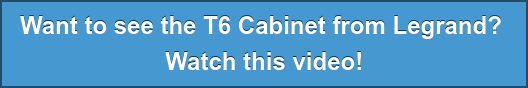 Want to see the T6 Cabinet from Legrand?  Watch this video!