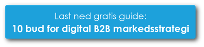Klikk og last ned gratis guide: 10 bud for digital B2B markedsstrategi