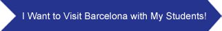 I Want to Visit Barcelona with My Students!