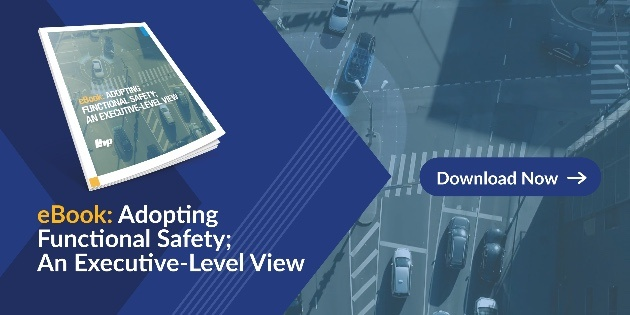 eBook: Adopting functional safety; an executive-level view. Download now!