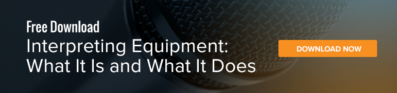 Interpreting Equipment: What It Is and What It Does