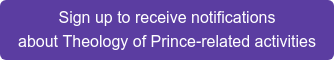 Sign up to receive notifications about Theology of Prince-related activities