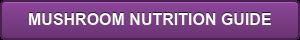 MUSHROOM NUTRITION GUIDE