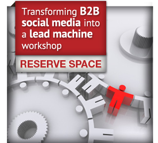 Transforming B2B social media into a lead machine workshop. Reserve space.